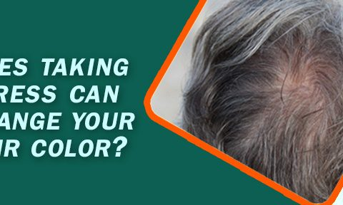 Does taking stress can change your hair color?