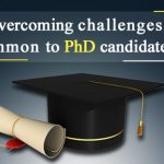 Overcoming challenges common to PhD candidates