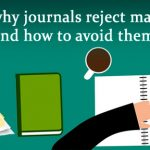 Reasons why journals reject manuscripts and how to avoid them