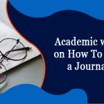 Academic writing Tips on How To Summarize a Journal Article