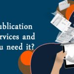 What Is Publication support Services and why do you need it?