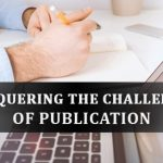 Conquering the Challenges of Publication