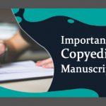 Importance of Copyediting In Manuscript Writing
